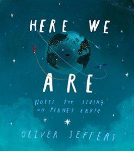 Here We Are: Notes for Living on Planet Earth Hardcover