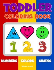 Toddler Coloring Book. Numbers Colors Shapes: Baby Activity Book for Kids